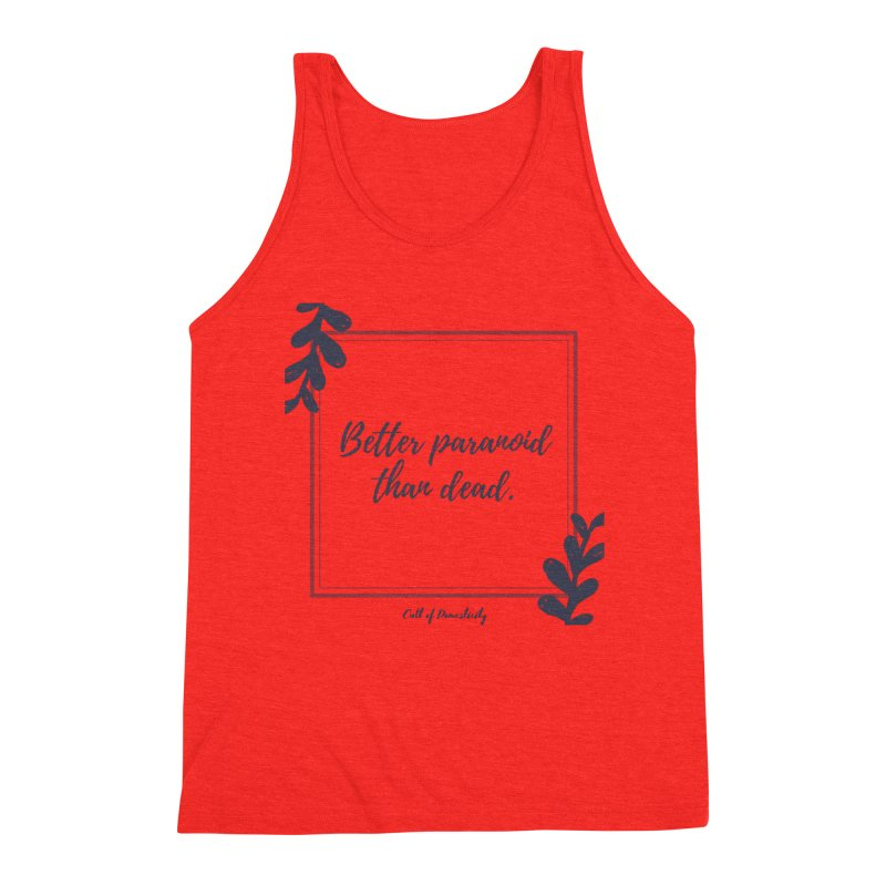 Better Paranoid Than Dead- Dark Men's Tank by The Cult of Domesticity Podcast