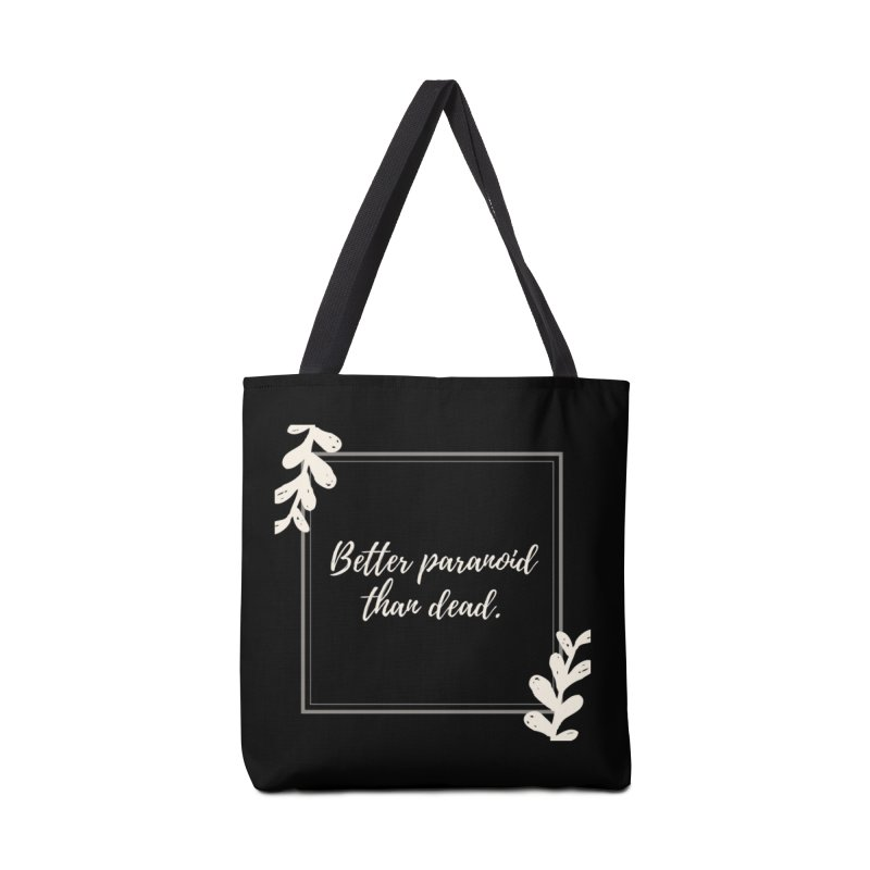 Better Paranoid Than Dead- Light Accessories Tote Bag Bag by The Cult of Domesticity Podcast
