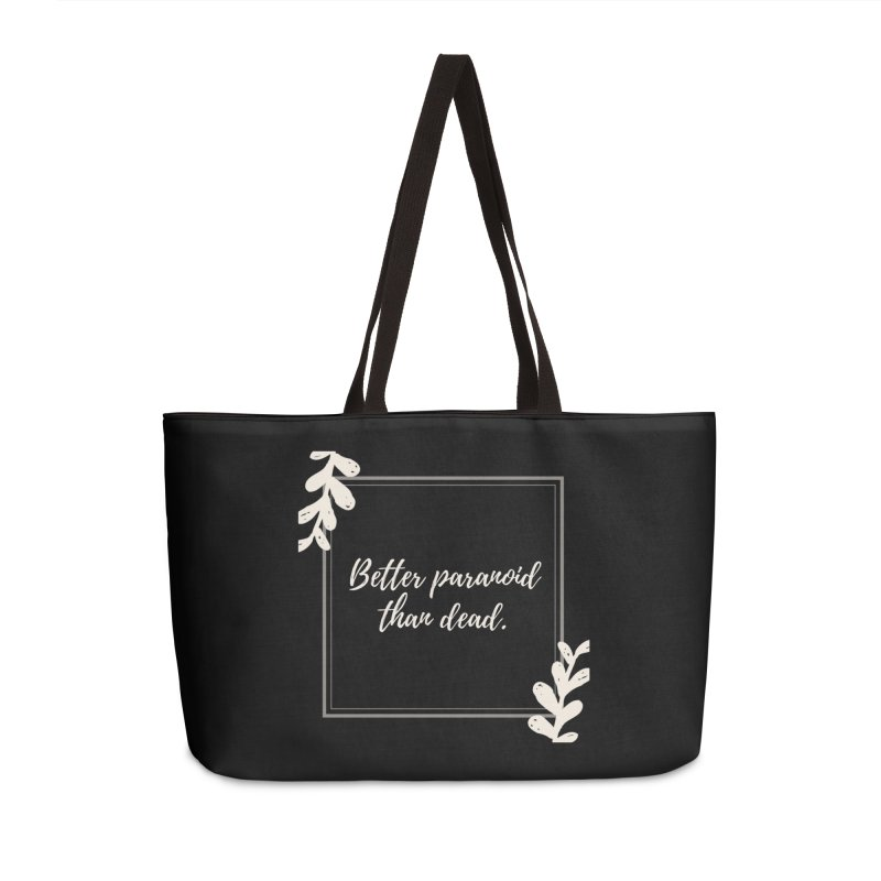 Better Paranoid Than Dead- Light Accessories Weekender Bag Bag by The Cult of Domesticity Podcast