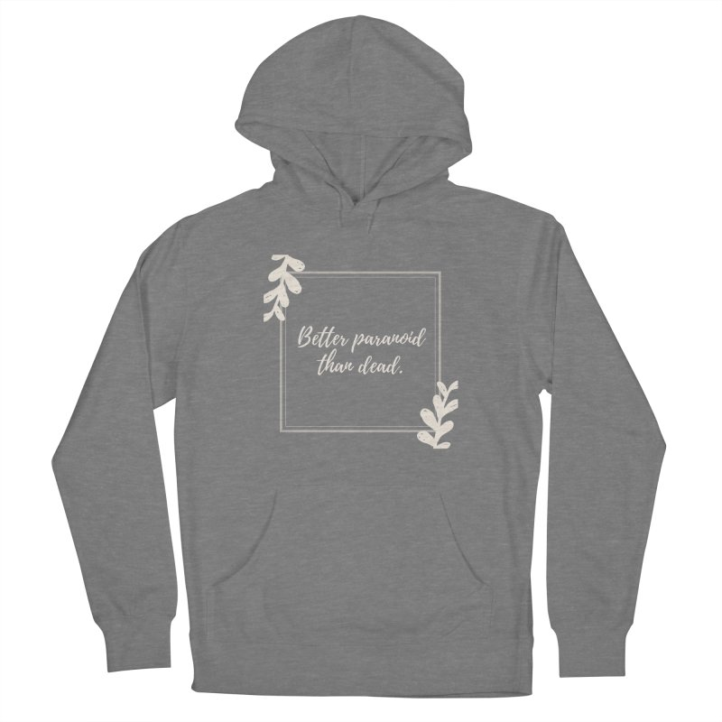 Better Paranoid Than Dead- Light Men's French Terry Pullover Hoody by The Cult of Domesticity Podcast