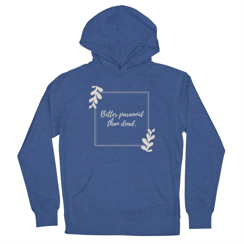 Better Paranoid Than Dead- Light Women's French Terry Pullover Hoody by The Cult of Domesticity Podcast