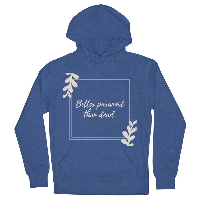 Better Paranoid Than Dead- Light Men's Pullover Hoody by The Cult of Domesticity Podcast