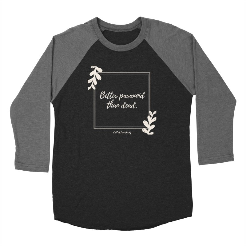 Better Paranoid Than Dead- Light Men's Longsleeve T-Shirt by The Cult of Domesticity Podcast