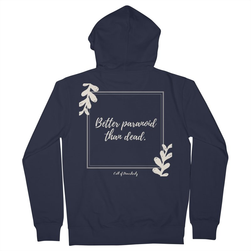 Better Paranoid Than Dead- Light Women's Zip-Up Hoody by The Cult of Domesticity Podcast