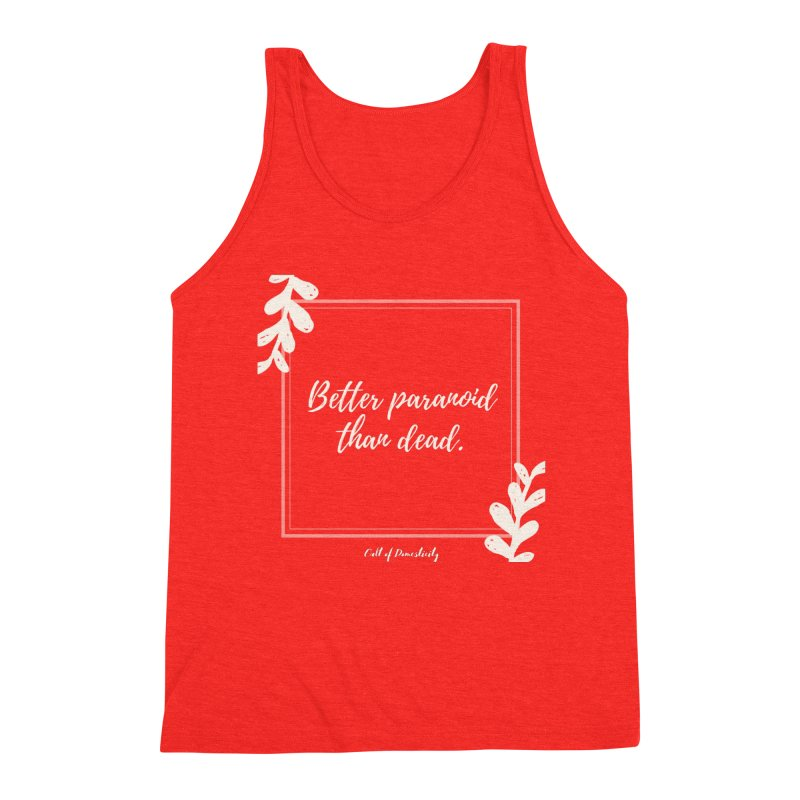 Better Paranoid Than Dead- Light Men's Tank by The Cult of Domesticity Podcast