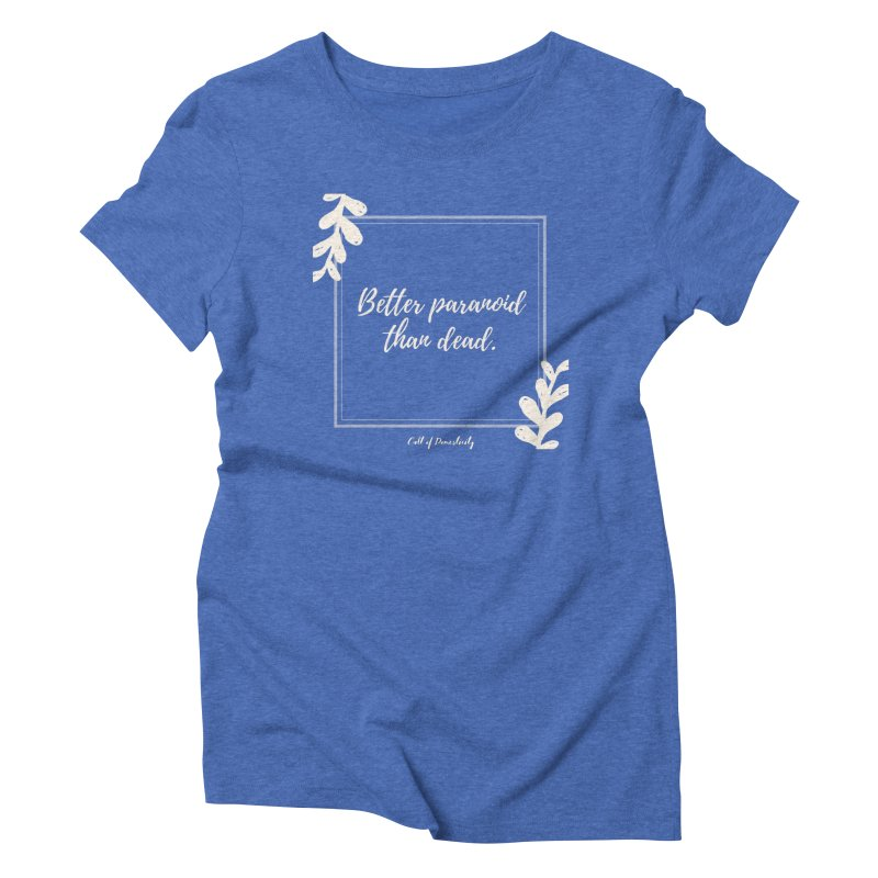 Better Paranoid Than Dead- Light Women's T-Shirt by The Cult of Domesticity Podcast