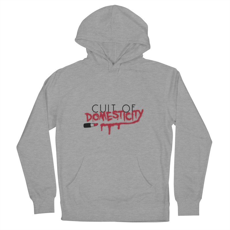 Cult of Domesticity Men's French Terry Pullover Hoody by The Cult of Domesticity Podcast