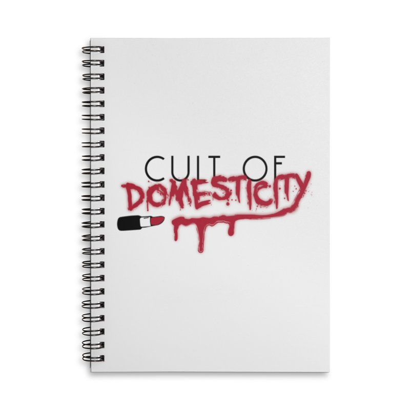 Cult of Domesticity Accessories Lined Spiral Notebook by The Cult of Domesticity Podcast