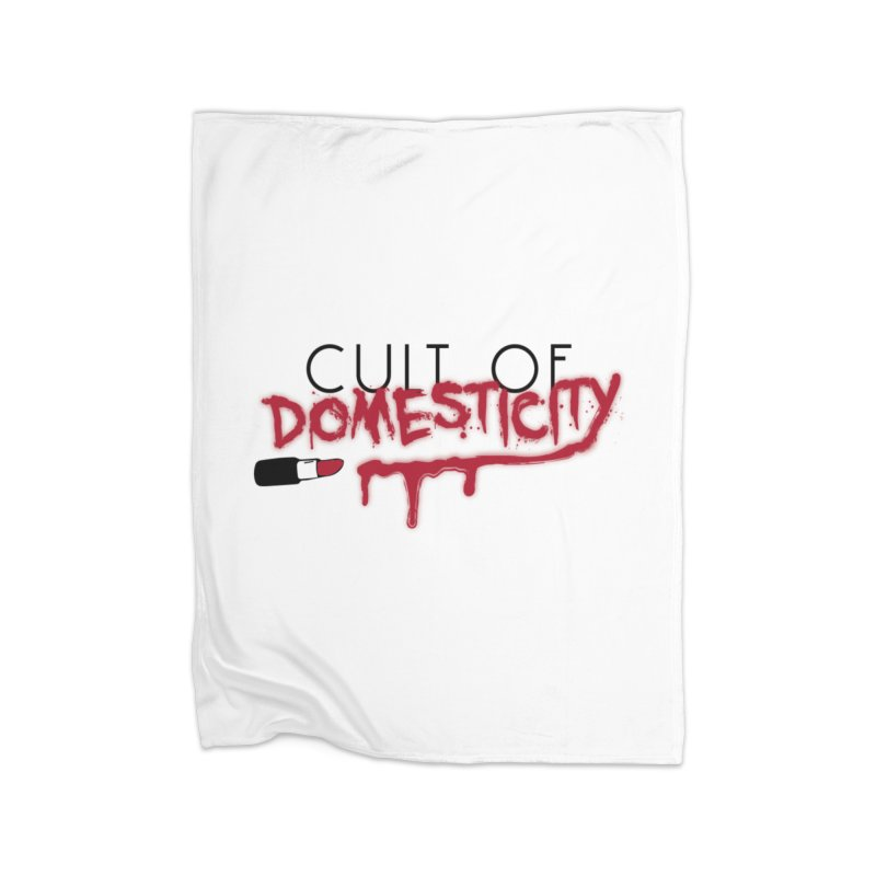 Cult of Domesticity Home Fleece Blanket Blanket by The Cult of Domesticity Podcast