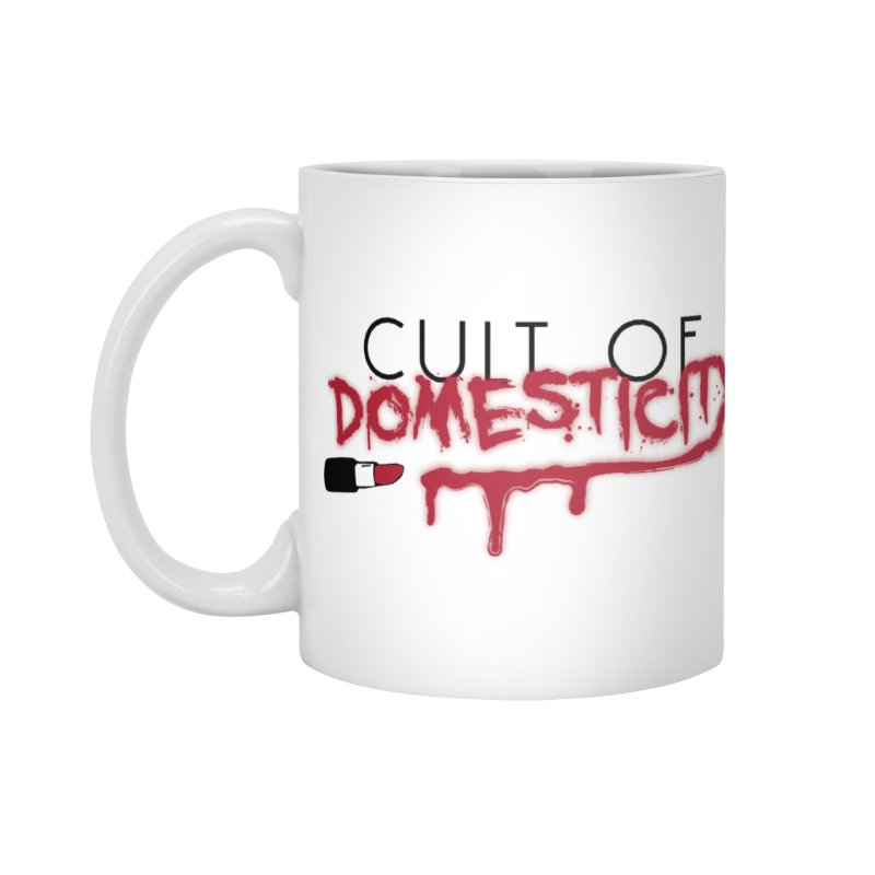 Cult of Domesticity Accessories Standard Mug by The Cult of Domesticity Podcast