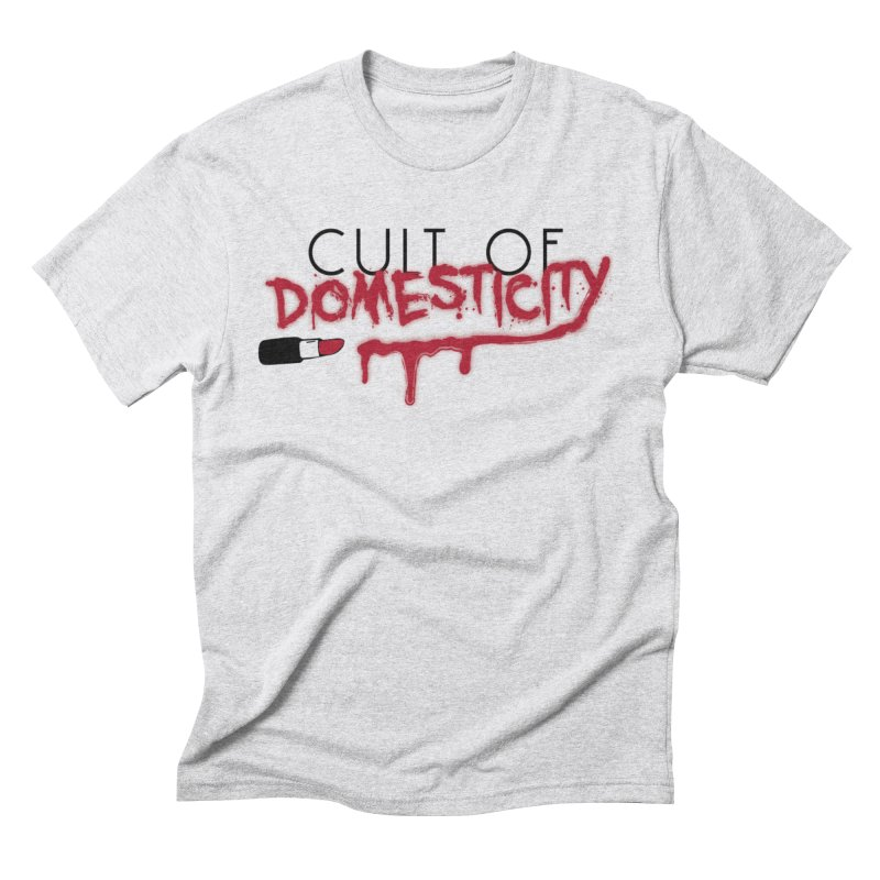 Cult of Domesticity Men's T-Shirt by The Cult of Domesticity Podcast