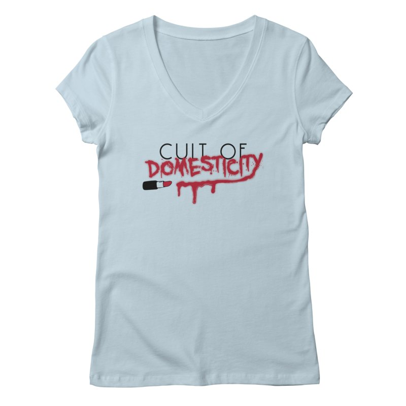 Cult of Domesticity Women's V-Neck by The Cult of Domesticity Podcast
