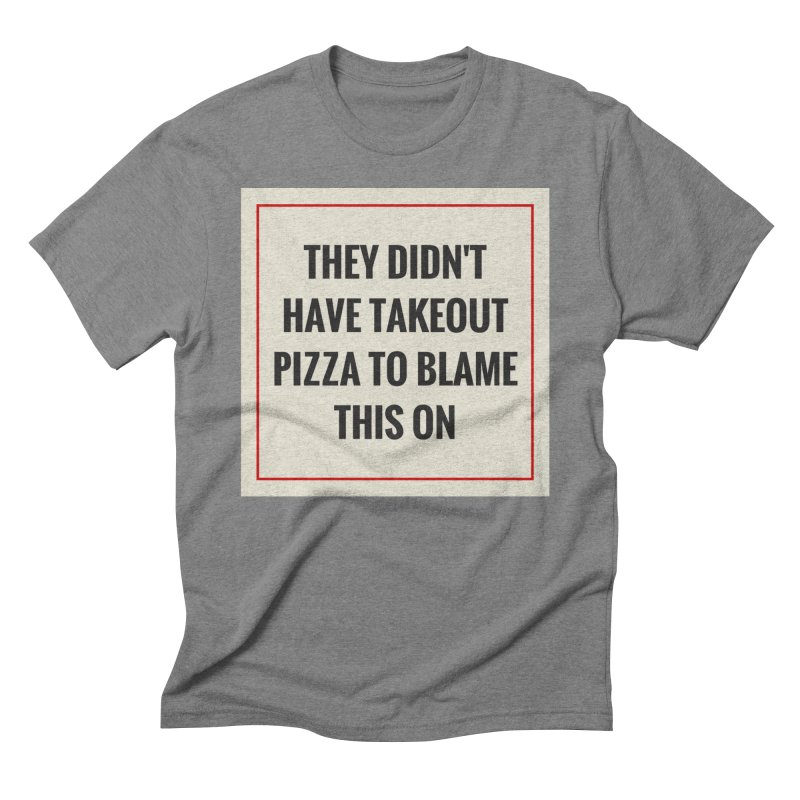 Takeout Pizza Men's T-Shirt by The Cult of Domesticity Podcast