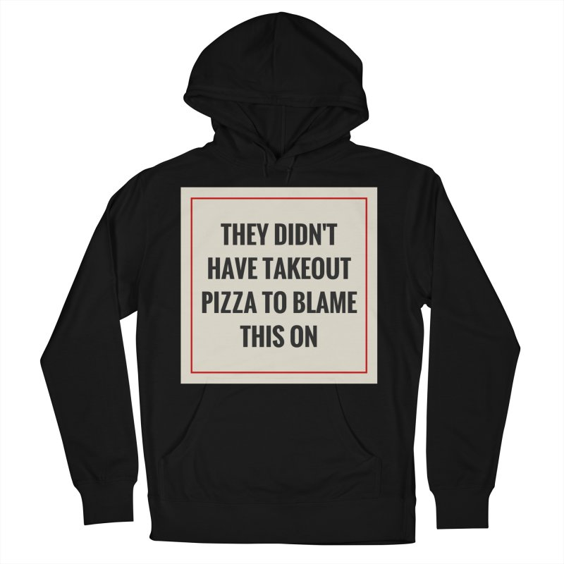 Takeout Pizza Men's French Terry Pullover Hoody by The Cult of Domesticity Podcast