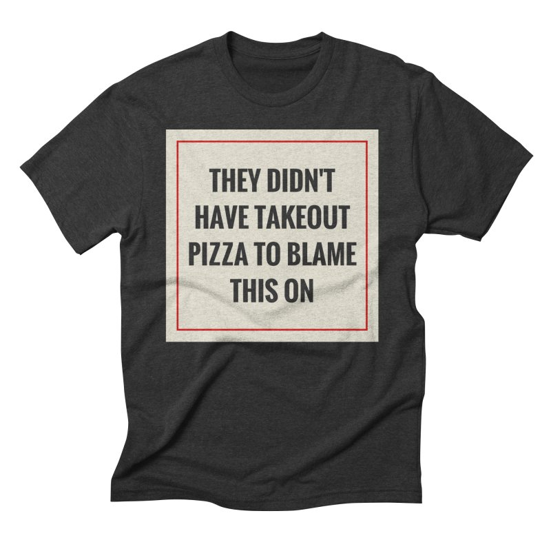 Takeout Pizza Men's Triblend T-Shirt by The Cult of Domesticity Podcast