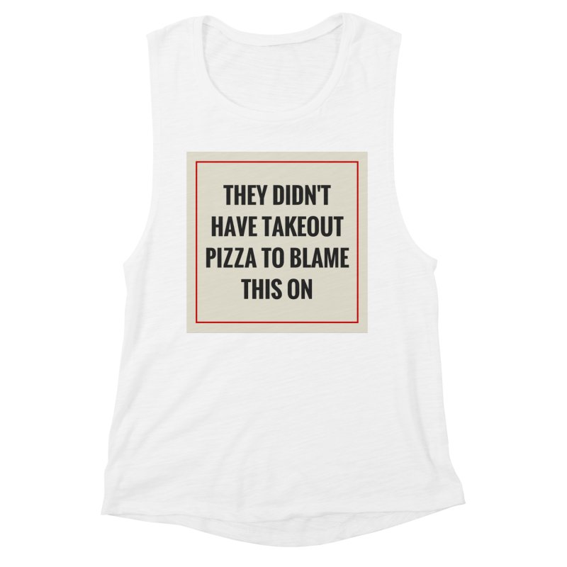 Takeout Pizza Women's Muscle Tank by The Cult of Domesticity Podcast