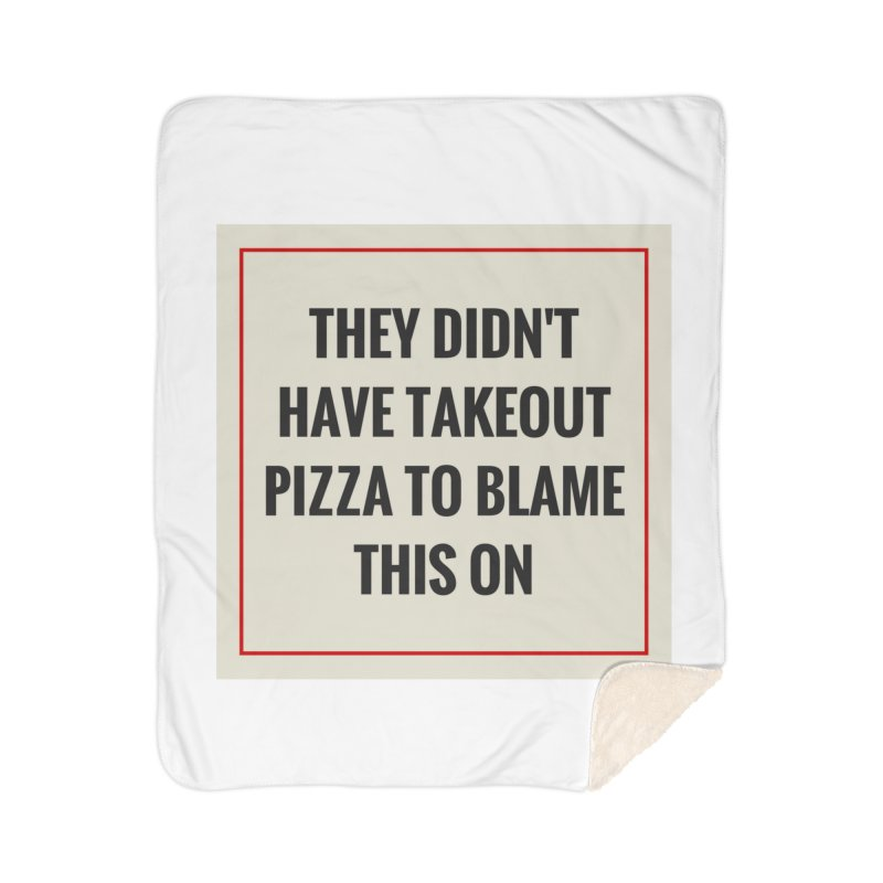 Takeout Pizza Home Sherpa Blanket Blanket by The Cult of Domesticity Podcast