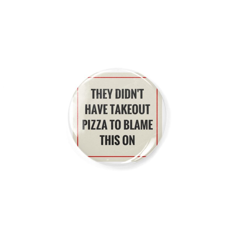 Takeout Pizza Accessories Button by The Cult of Domesticity Podcast