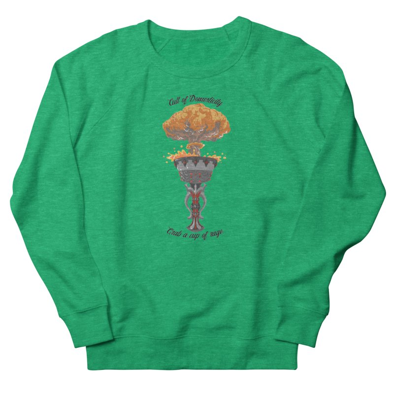 Cup of Rage Women's Sweatshirt by The Cult of Domesticity Podcast