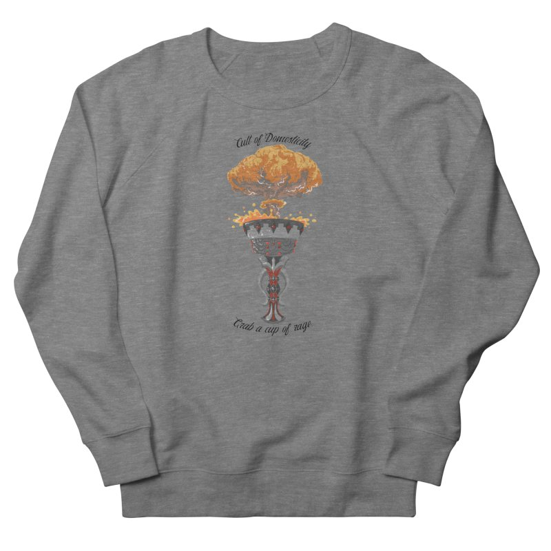 Cup of Rage Men's French Terry Sweatshirt by The Cult of Domesticity Podcast