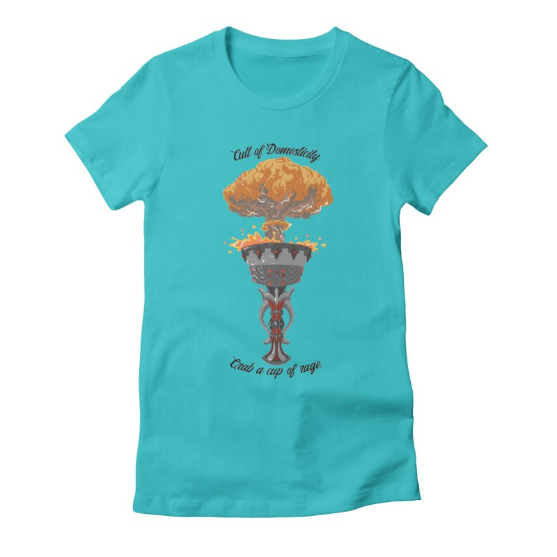 Cup of Rage Women's Fitted T-Shirt by The Cult of Domesticity Podcast