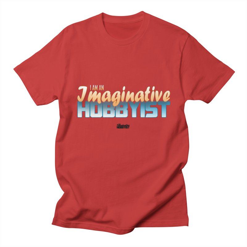 I Am an Imaginative Hobbyist Men's T-Shirt by TheImaginativeHobbyist's Artist Shop