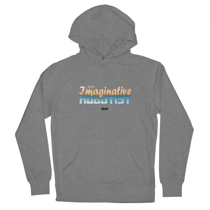 I Am an Imaginative Hobbyist Women's Pullover Hoody by TheImaginativeHobbyist's Artist Shop