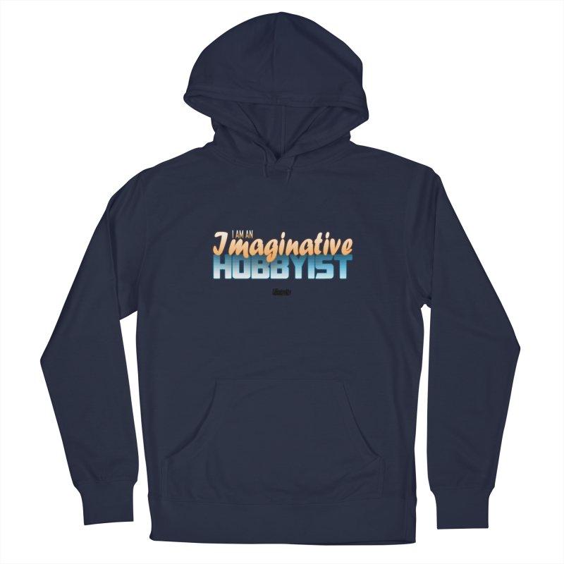 I Am an Imaginative Hobbyist Men's Pullover Hoody by TheImaginativeHobbyist's Artist Shop