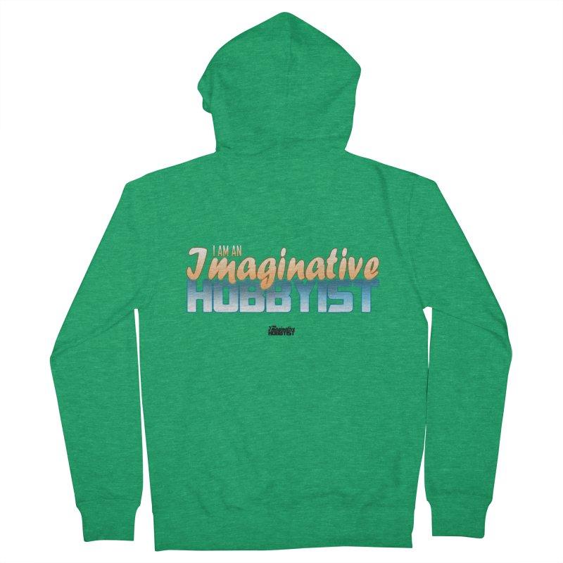 I Am an Imaginative Hobbyist Men's Zip-Up Hoody by TheImaginativeHobbyist's Artist Shop