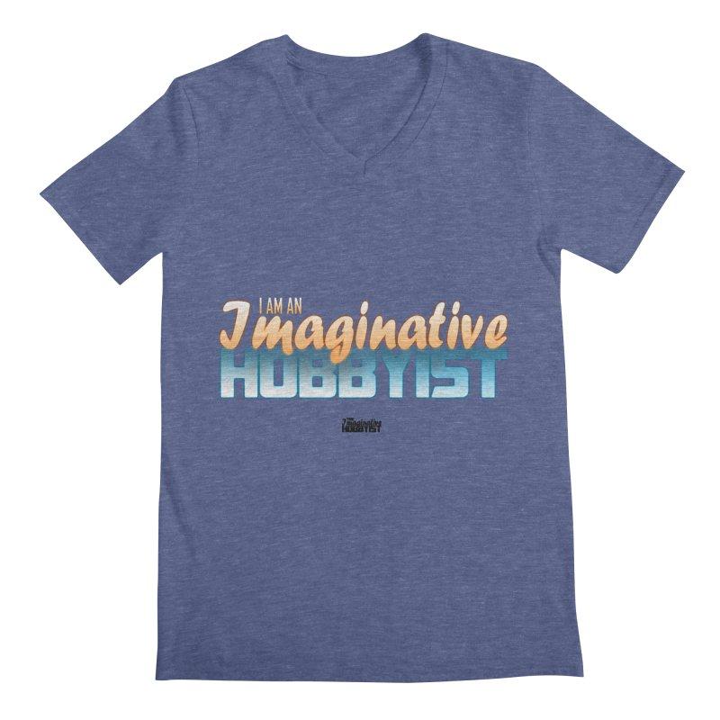 I Am an Imaginative Hobbyist Men's V-Neck by TheImaginativeHobbyist's Artist Shop