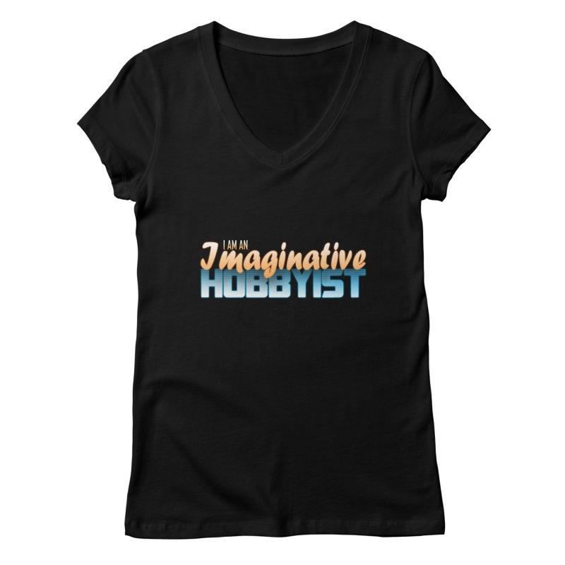I Am an Imaginative Hobbyist Women's V-Neck by TheImaginativeHobbyist's Artist Shop