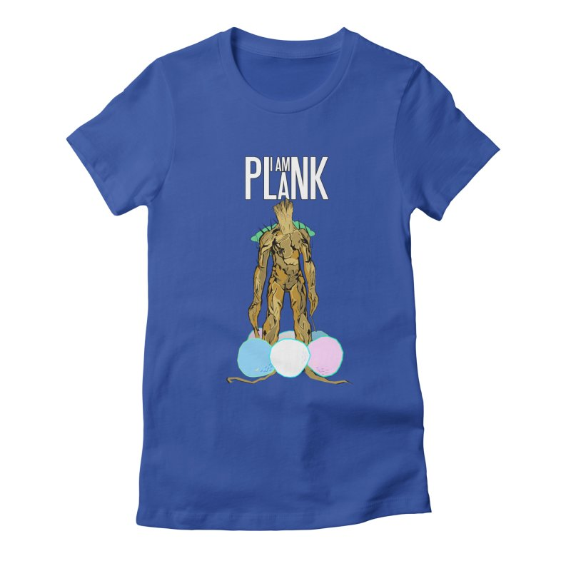 I AM PLANK Women's Fitted T-Shirt by TheImaginativeHobbyist's Artist Shop