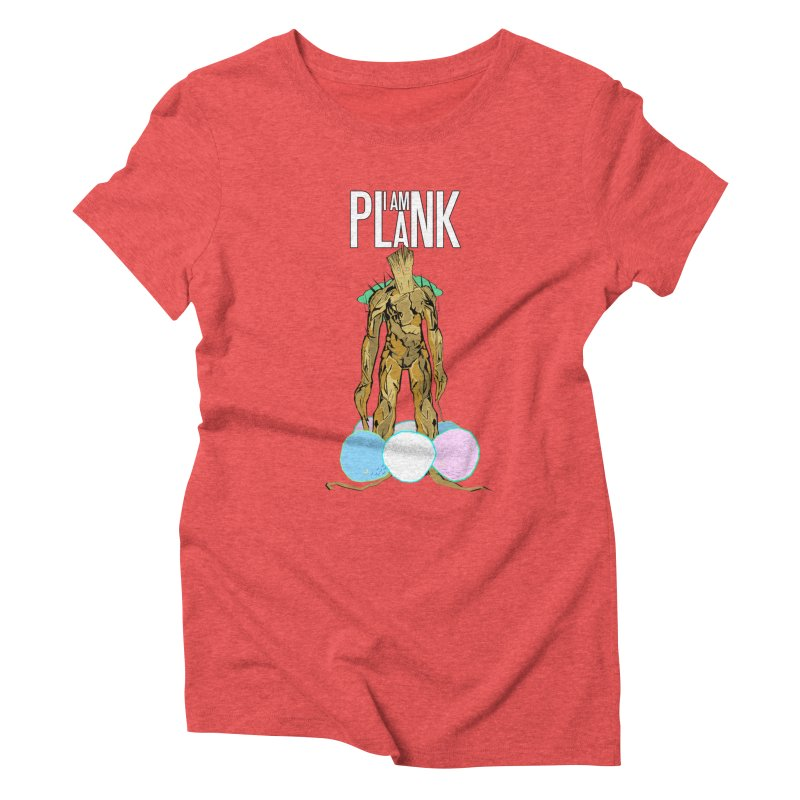 I AM PLANK Women's Triblend T-Shirt by TheImaginativeHobbyist's Artist Shop