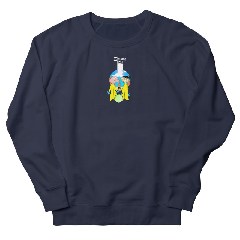Breaking Edd Women's French Terry Sweatshirt by TheImaginativeHobbyist's Artist Shop