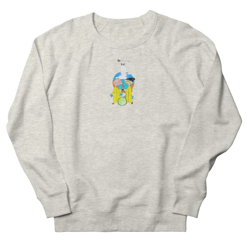 Breaking Edd Women's French Terry Sweatshirt by TheImaginativeHobbyist's Artist Shop