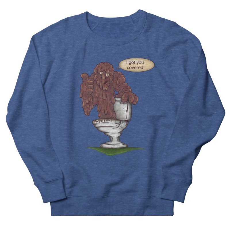 I got you covered! Women's Sweatshirt by The Last Tsunami's Artist Shop