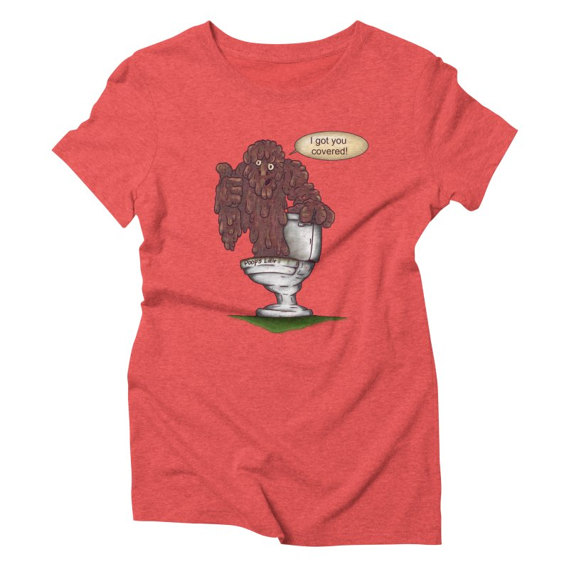 I got you covered! Women's Triblend T-shirt by The Last Tsunami's Artist Shop