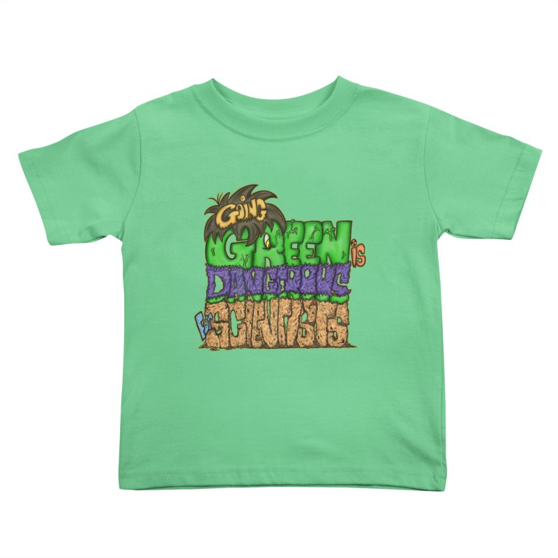 Going Green Kids Toddler T-Shirt by The Last Tsunami's Artist Shop