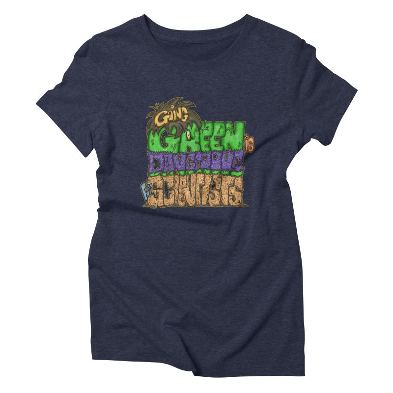 Going Green Women's Triblend T-Shirt by The Last Tsunami's Artist Shop