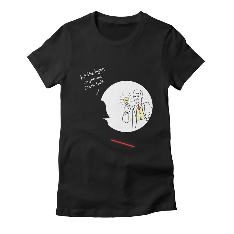 The Dark Side of the Room Women's Fitted T-Shirt by The Last Tsunami's Artist Shop