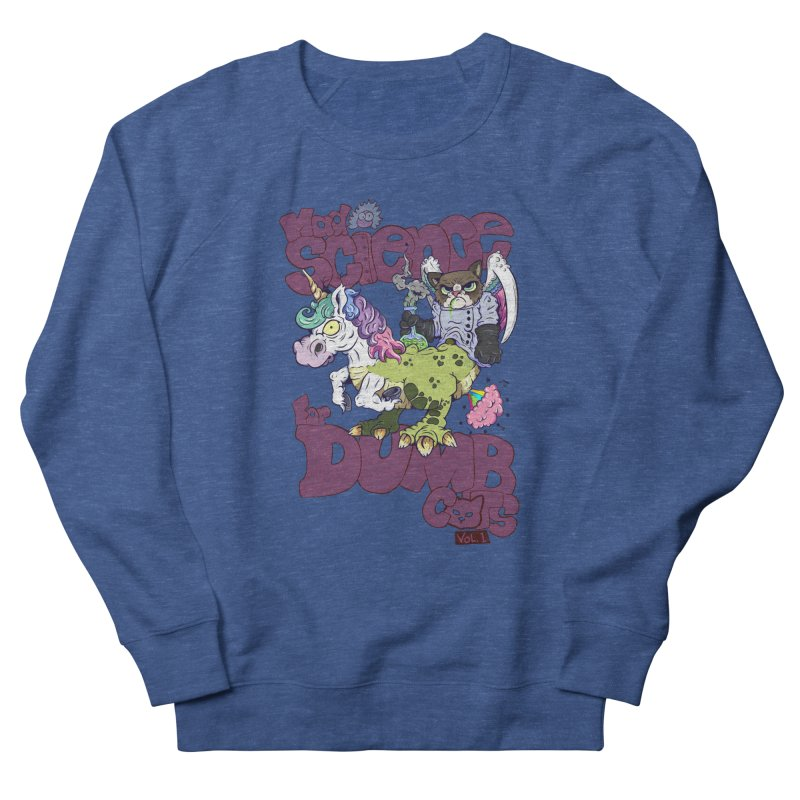 Mad Science for Dumb Cats Vol 1 Women's French Terry Sweatshirt by The Last Tsunami's Artist Shop