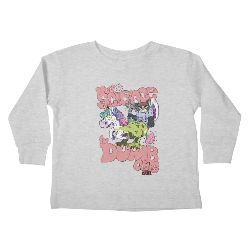 Mad Science for Dumb Cats Vol 1 Kids Toddler Longsleeve T-Shirt by The Last Tsunami's Artist Shop