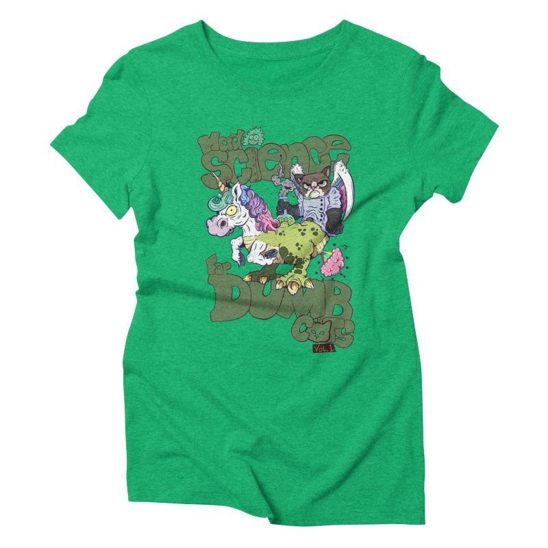 Mad Science for Dumb Cats Vol 1 Women's Triblend T-Shirt by The Last Tsunami's Artist Shop