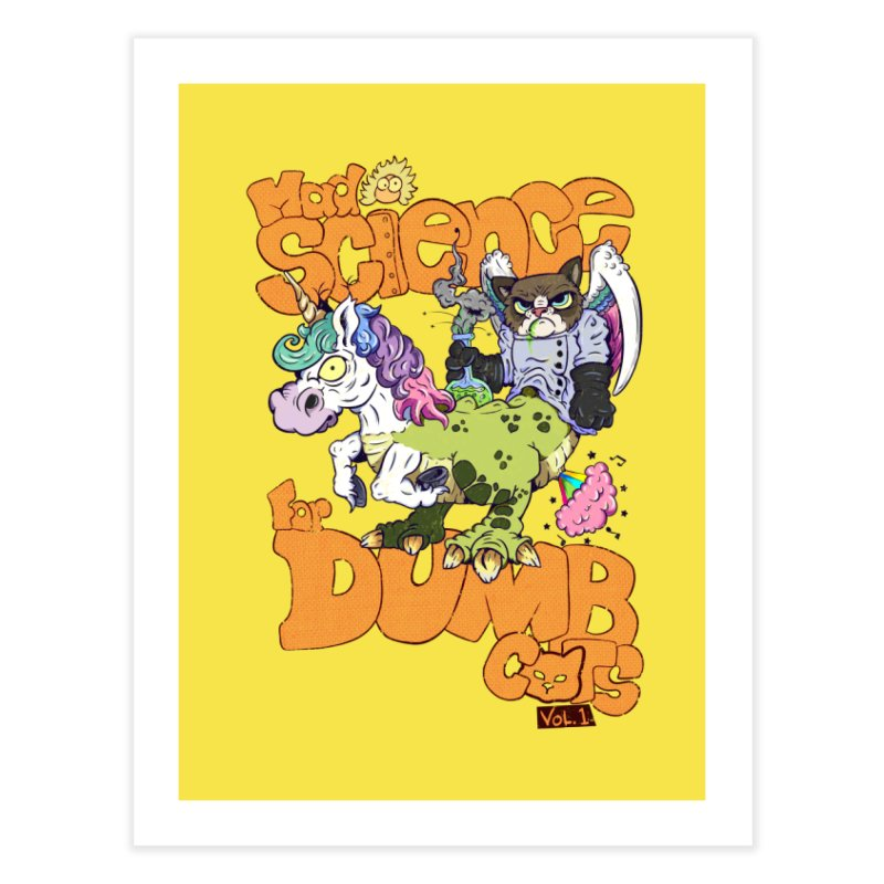 Mad Science for Dumb Cats Vol 1 Home Fine Art Print by The Last Tsunami's Artist Shop