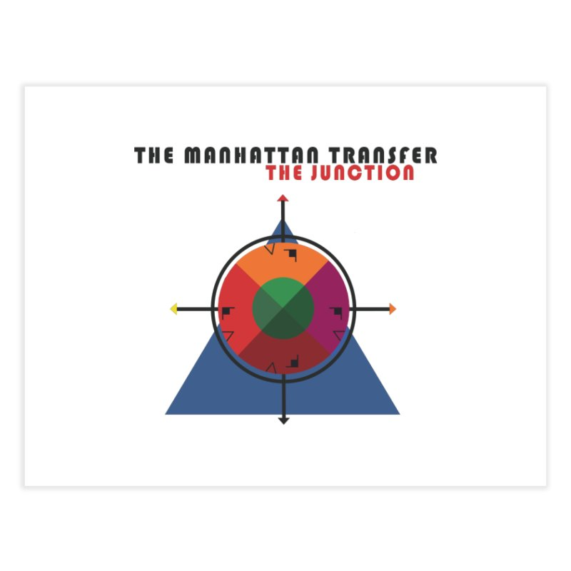 THE JUNCTION Home Fine Art Print by The Manhattan Transfer's Artist Shop