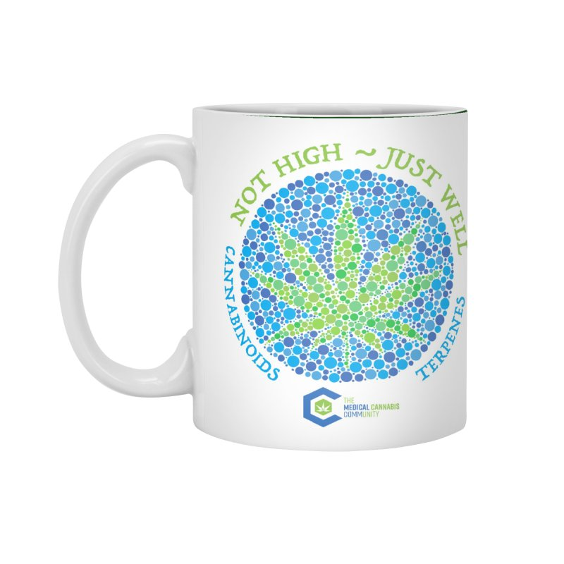 Not High Just Well Accessories Standard Mug by The Medical Cannabis Community