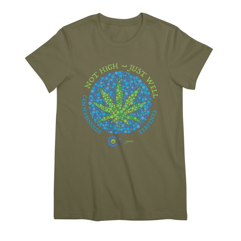Not High ~ Just Well Women's Premium T-Shirt by The Medical Cannabis Community