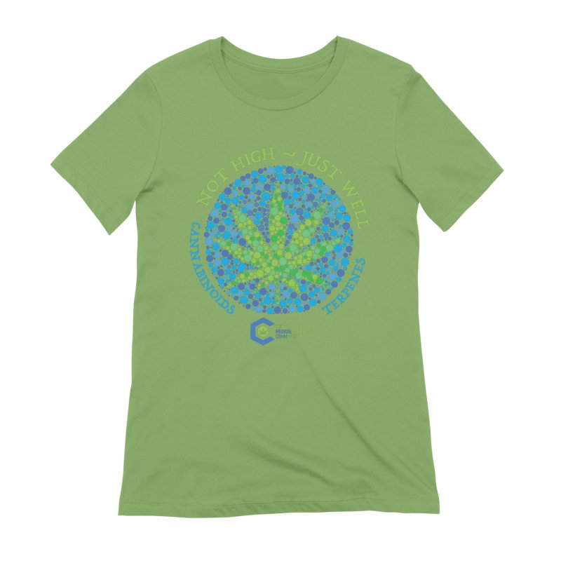 Not High Just Well Women's Extra Soft T-Shirt by The Medical Cannabis Community