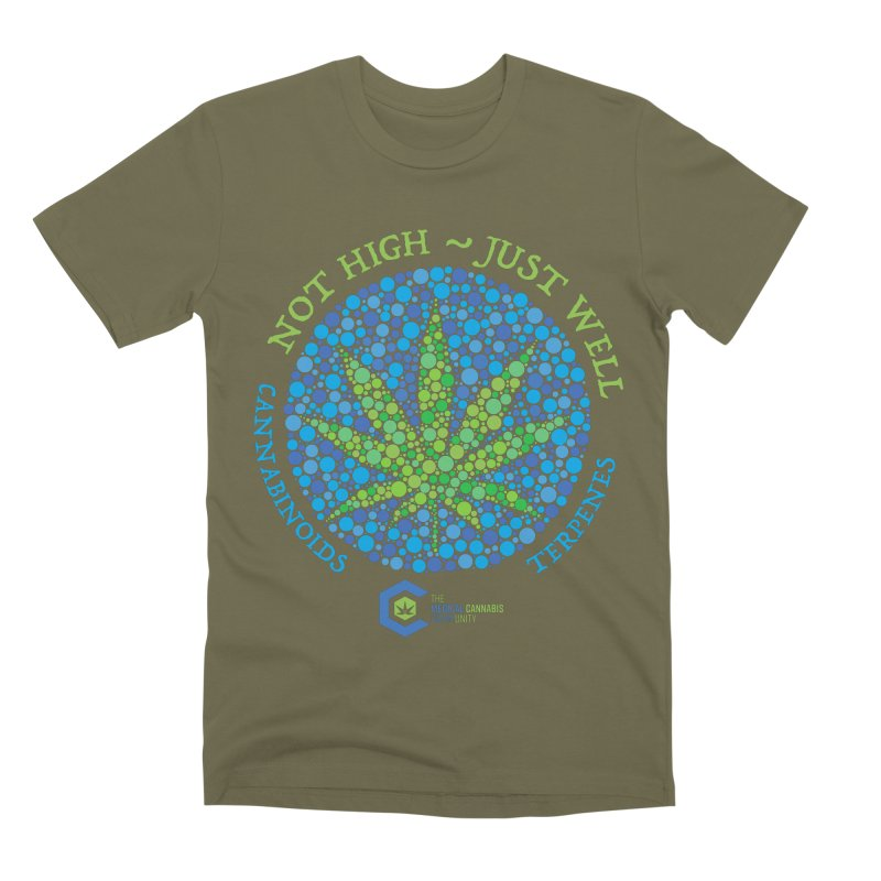 Not High ~ Just Well Men's Premium T-Shirt by The Medical Cannabis Community