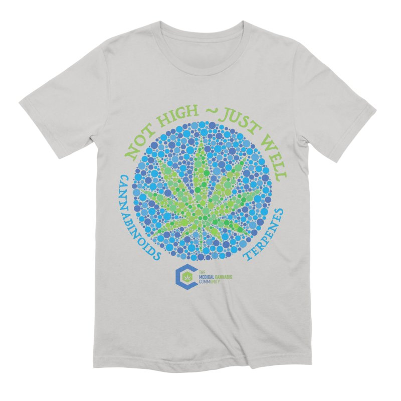 Not High ~ Just Well Men's Extra Soft T-Shirt by The Medical Cannabis Community